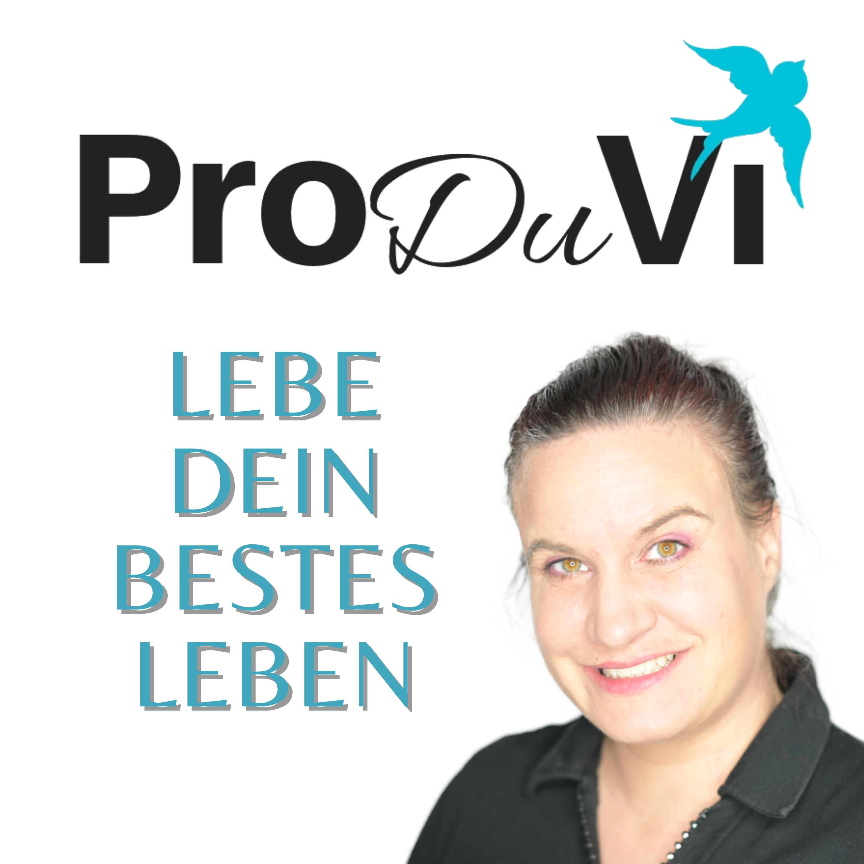ProDuVi - Lebe dein bestes Leben